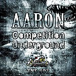 Aaron Competition Underground