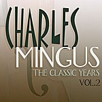 Charles Mingus The Classic Years, Vol. 2