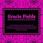Gracie Fields Sus Grandes Exitos