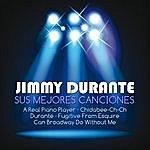 Jimmy Durante Sus Mejores Canciones
