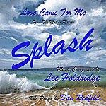 "Lee Holdridge Splash: ""Love Came For Me"" - Solo Piano Version (Feat. Dan Redfeld) - Single"