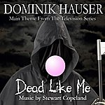 Stewart Copeland Dead Like Me - Theme From The Television Series (Feat. Dominik Hauser) - Single