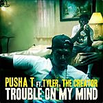 Pusha T Trouble On My Mind