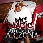 M.C. Magic Welcome To Arizona