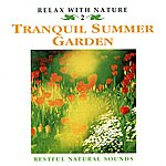 Natural Sounds Tranquil Summer Garden - Relax With Nature