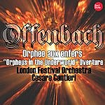 """London Festival Orchestra Offenbach: Orphée Aux Enfers """"orpheus In The Underworld"""" Overture"""