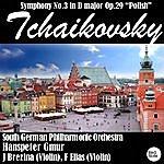 "South German Philharmonic Tchaikovsky: Symphony No.3 In D Major Op.29 ""polish"""