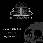 The Basement More Afraid Of Life Than Death