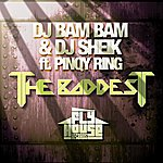 DJ Bam Bam The Baddest (Album Version) (Feat. Pinqy Ring) - Single