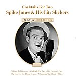 Spike Jones Cocktails For Two - Spike Jones