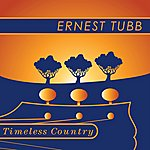 Ernest Tubb Timeless Country: Ernest Tubb