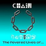 Chain The Fevered Lives Of...