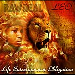 Raw Deal L.E.O. (Life, Entertainment, Obligation)