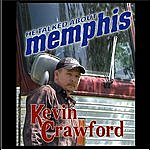 Kevin Crawford He Talked About Memphis