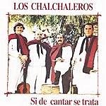 Los Chalchaleros Si De Cantar Se Trata