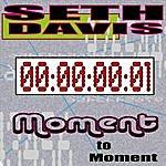 Seth Davis Moment To Moment