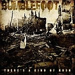 Bumblefoot There's A Kind Of Hush