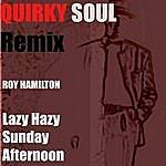 Roy Hamilton Lazy Hazy Sunday Afternoon (Quirky Soul Remix)