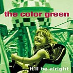 The Color Green It'll Be Alright
