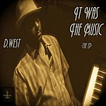 D. West It Was The Music - Single