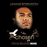 Anwar Robinson Chosen / Remixed By Dj Beloved - Single