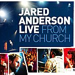 Jared Anderson Live From My Church