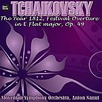 Anton Nanut Tchaikovsky: The Year 1812, Festival Overture In E Flat Major, Op. 49