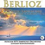 Gennady Rozhdestvensky Berlioz: Symphonie Fanstastique (An Episode In The Life Of An Artist) Op. 14