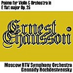 Gennady Rozhdestvensky Chausson: Poème For Violin & Orchestra In E Flat Major, Op. 25
