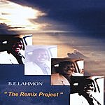 B.E. Lahmon The Remix Project