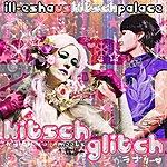 ill-esha Kitsch Meets Glitch
