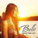 Belle Never Too Late