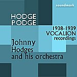 Johnny Hodges Hodge Podge: The 1938-1939 Vocalion Recordings