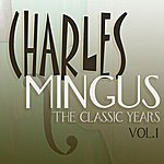 Charles Mingus The Classic Years, Vol 1