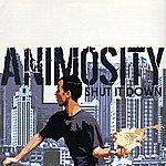 Animosity Shut It Down
