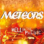The Meteors Hell In The Pacific