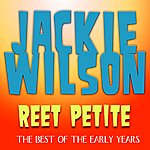 Jackie Wilson Reet Petite - The Best Of The Early Years