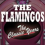 The Flamingos The Classic Years