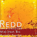 Redd Sex & Lies (Club Mix) (Feat. Big Planz) - Single