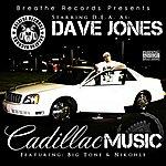 DEA Dave Jones: Cadillac Music