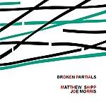 Matthew Shipp Broken Partials