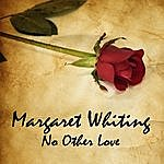 Margaret Whiting No Other Love