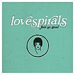 Lovespirals Feel So Good Ep