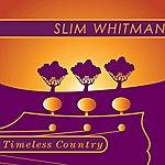Slim Whitman Timeless Country: Slim Whitman
