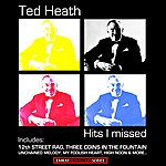 Ted Heath Ted Heath And His Music : Hits I Missed (Stereo Remaster)