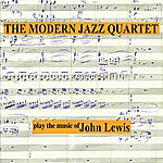 The Modern Jazz Quartet The Modern Jazz Quartet Play The Music Of John Lewis (Remastered)