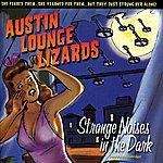 Austin Lounge Lizards Strange Noises In The Dark