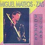 Miguel Mateos Zas - Rockas Vivas