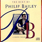 Philip Bailey The Best Of Philip Bailey - A Gospel Collection