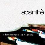 Absinthe A Rendezvous At Nirvana: Bonus Edition